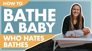 How to Give a Baby a Bath (Who Might Hate Baths) | Step By Step Bathing a Newborn Using a Swaddle
