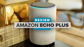 Amazon Echo Plus review: Deeper bass and a new look