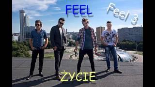 Feel - Życie