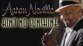 Aaron Neville - Ain't No Sunshine (SR)