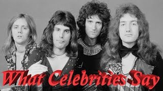 Queen - What Celebrities have to say about Freddie Mercury and The Band - Reaction
