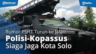 Rumor PSHT Turun ke Jalan Lagi, TNI hingga Kopassus Dikerahkan untuk Jaga Kota Solo