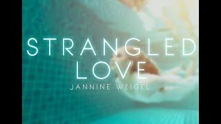 Jannine Weigel   Strangled Love
