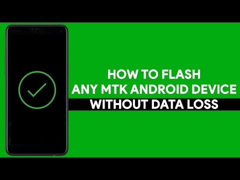 How To Flash Any MTK Android Device Without Data Loss - [romshillzz]