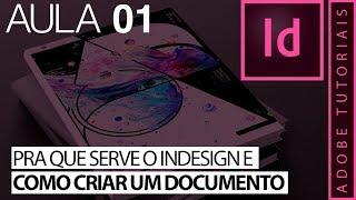 InDesign Para Iniciantes - Aula 01 - Pra Que Serve O InDesign E Como Criar Um Documento