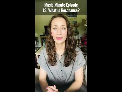Music Minute with Beth - Episode Thirteen: What is Resonance?