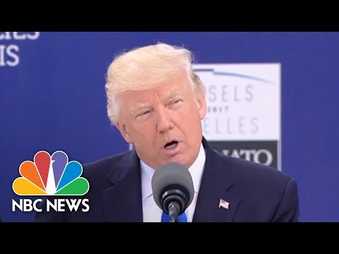 President Donald Trump Slams NATO Allies: 23 Of 28 Nations 'Still Not Paying' Fair Share | NBC News