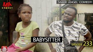 BABYSITTER (Mark Angel Comedy) (Episode 233)
