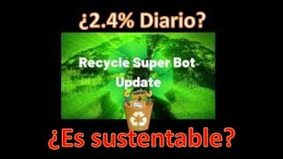 Recycle Super Bot (The Berlin Group) Â¿Oportunidad real?
