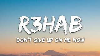 R3HAB & Julie Bergan - Don't Give Up On Me Now (Lyrics)