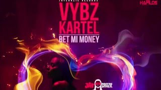 Vybz Kartel - Bet Mi Money - Raw (Official Audio) | Prod. JayCrazie | 21st Hapilos 2016