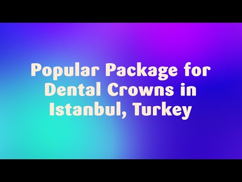 Popular-Package-for-Dental-Crowns-in-Istanbul-Turkey