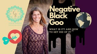 Negative Black Goo▪️What Is It? How To Get Rid Of It.