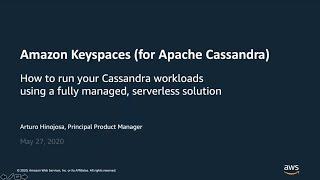 Running Apache Cassandra Workloads by Using Amazon Keyspaces - AWS Online Tech Talks