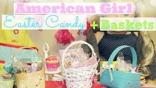 DIY American Girl Doll Easter Candy + Easter Baskets