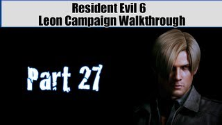 Resident Evil 6 Walkthrough (Leon Campaign) Pt. 27 - The Fight Continues