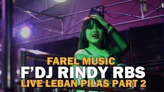 Download Video MUSIK F'DJ RINDY RBS PART 2 # Lagu Dj Farel Music Live Leban Pilas MP3 3GP MP4