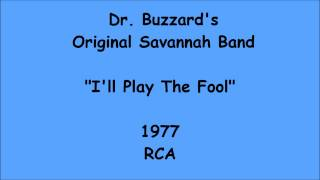 Dr. Buzzard's Original Savannah Band - I'll Play The Fool - 1977