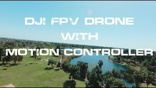 DJI FPV DRONE FLIGHT WITH MOTION CONTROLLER!! 4K FOOTAGE!!