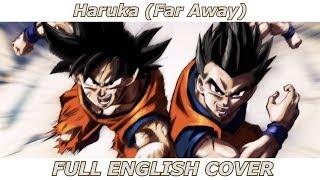 Haruka (Far Away) - Dragon Ball Super (FULL ENGLISH COVER)