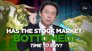 Has the Stock Market Bottomed? Time to Buy? By Adam Khoo