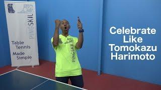 Celebrate Like Harimoto | Table Tennis | PingSkills