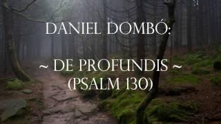 Daniel Dombó: De profundis (Op.20)