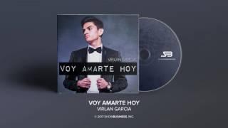 Voy Amarte Hoy - Virlan Garcia