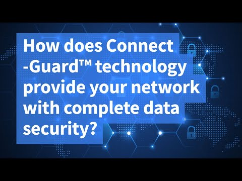 How does ConnectGuard™ technology provide your network with complete data security?