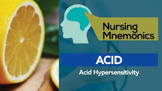 View the video Nursing Mnemonics - ACID