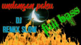 UNDANGAN PALSU Remix slow DJ dangdut full bass...