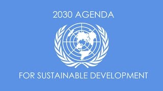 A BREAKDOWN OF ALL 17 POINTS OF AGENDA 2030 AND WHAT IT MEANS FOR HUMANITY.