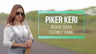 'Lirik' Piker Keri - Reggae Cover - Fdj Emily Young