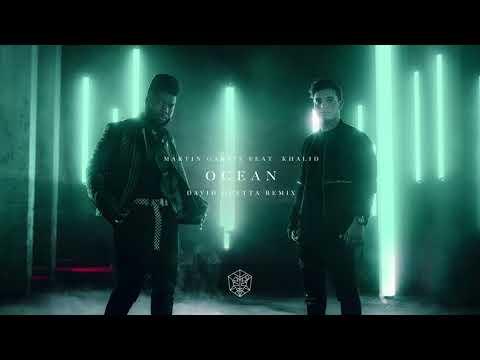 Martin Garrix Feat Khalid Ocean David Guetta Remix