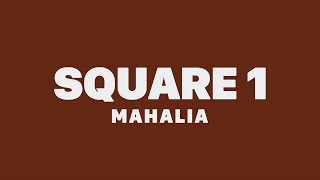 Mahalia - Square 1 (Lyrics)