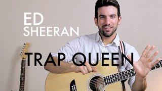 Ed Sheeran - Trap Queen (Guitar Lesson/Tutorial)