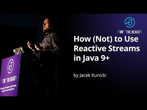 JOTB19 - How (Not) to use reactive streams in Java 9+ by Jacek Kunicki