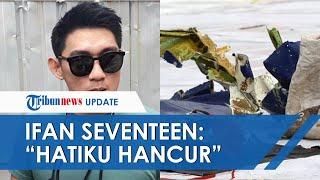 Ifan Seventeen Berharap Sahabatnya Selamat dari Musibah Sriwijaya Air SJ-182: Hatiku Hancur