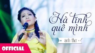 Hà Tĩnh Quê Mình - Anh Thơ [Official HD]