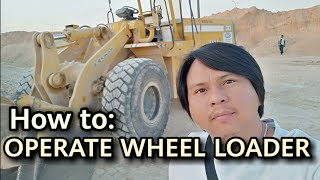 HOW TO OPERATE WHEEL LOADER / PAANO MAG OPERATE NG PAYLOADER FOR BEGINNERS