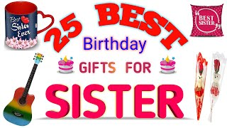 Top 25 Birthday Gifts For Sister (2020) || Best Gifts For Sister On Birthday #gifts #GiftsForSister