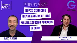 Gary Huang   80/20 Sourcing: Helping Amazon Sellers Master Sourcing Products in China