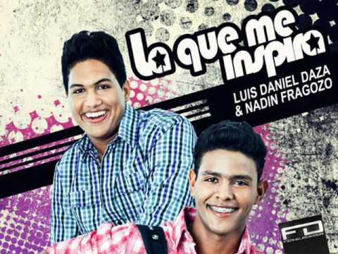 La Que Me Inspira Luis Daniel Daza