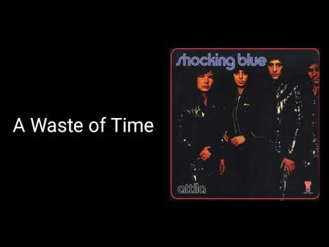 Shocking Blue - A Waste of Time w/Lyrics
