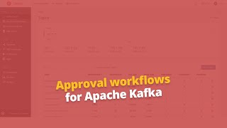 Approval workflows for Apache Kafka