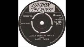 Bobby Darin - Jailer Bring Me Water - 1962 - 45 RPM