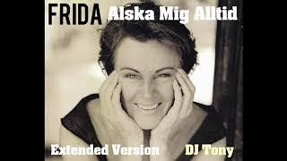Frida (ABBA) - Alska Mig Alltid (Extended Version - DJ Tony)