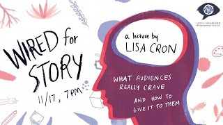Wired for Story: What Audiences Really Crave and How to Give it to Them