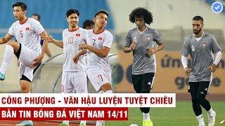 VN Sports 14/11 | Nóng: C.Phượng - Văn Hậu luyện tuyệt chiêu, UAE thách thức: Chúng tôi sẽ thắng VN
