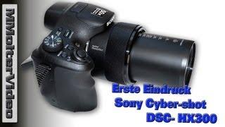 Sony Cyber shot DSC HX300 erste Eindruck
